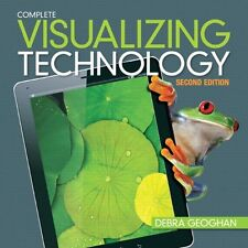 Visualizing Technology, Complete (2nd Edition) by Debra Geoghan