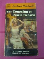 VintageTHE COURTING OF SUSIE BROWN by ERSKINE CALDWELL, SIGNET BOOK.1ST, 1953 PB