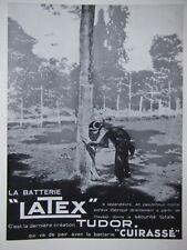 PUBLICITÉ DE PRESSE 1935 LA BATTERIE CUIRASSÉ LATEX CRÉATION TUDOR -ADVERTISING