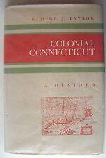 COLONIAL CONNECTICUT Robert J. Taylor HC DJ 1979 1st Edition ILLUS - K1