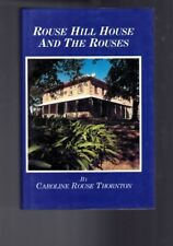 Rouse Hill House and the Rouses by Caroline Rouse Thornton (Hardback)