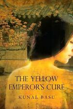Yellow Emperor's Cure: A Novel - Good - Basu, Kanal - Hardcover