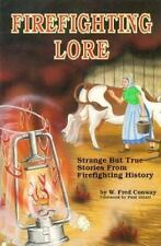 Firefighting Lore: Strange but True Stories from Firefighting History (Fire ser