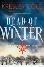 The Arcana Chronicles: Dead of Winter by Kresley Cole (2015, Paperback)