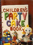 Children's Party Cake Book-Cathy MacKinlay,Ted Scott