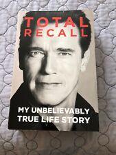 Total Recall : My Unbelievably True Life Story by Arnold Schwarzenegger...