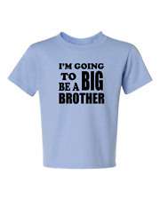 I'm Going To Be A Big BROTHER #2  KIDS  6 Months -18-20=XL The Best many colors