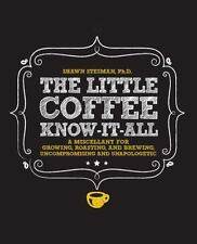 The Little Coffee Know-It-All: A Miscellany for growing, roasting, and brewing,