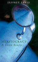 Meritocracy: A Love Story, Jeffrey Lewis, New