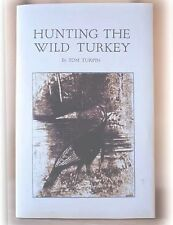 Hunting the Wild Turkey, By Tom Turpin (1966)