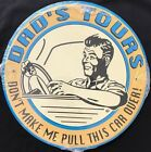 Dad's Tours Metal Sign