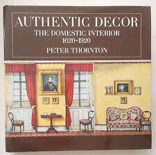 HISTORY OF THE DOMESTIC INTERIOR 1620-1920 Peter Thornton AUTHENTIC DECOR