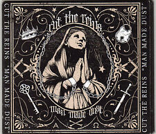 Cut The Reins - Man Made Dust CD