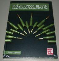 Präzisionsschiessen - Ein Leitfaden für Langwaffenschützen Handbuch Buch Neu!