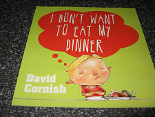 I DON'T WANT TO EAT MY DINNER BY DAVID CORNISH SOFTCOVER BRAND NEW