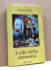 I CIBI DELLA MEMORIA - G.Sanvitale [Media Edizioni 2004]