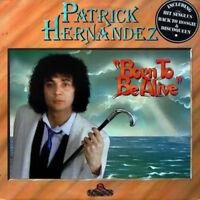 Patrick Hernandez : Born to Be Alive CD Expanded  Album (2013) ***NEW***
