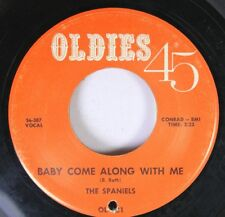 Rock 45 The Spaniels - Baby Come Along With Me / Teen Beat On Oldies 45
