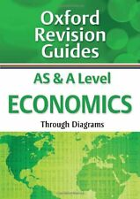 AS and A Level Economics Through Diagrams: Oxford Revision Guides By Andrew Gil