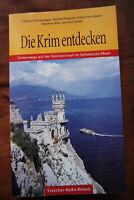 Die Krim entdecken  4. Auflage 2007  Sonderegger, Rütsche, Sasse, Hille Tres  xx