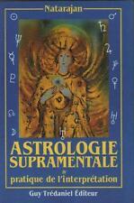 L'Astrologie Supramentale & Pratique de l'Interprétation - Natarjan