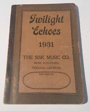 Twilight Echoes 1931 Sisk Music Co. Publishers Toccoa Georgia Book Notes Sing