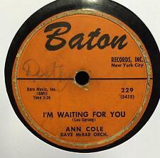 "Ann Cole - I'm Waiting For You / My Tearful Heart 10"" 78 VG Baton 229 USA 1956"