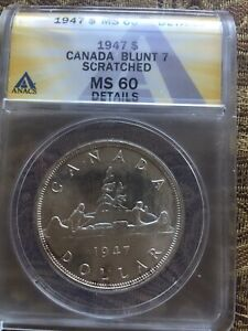 1947 Blunt 7 MS 60 DETAILS  Canada Dollar Rare Date