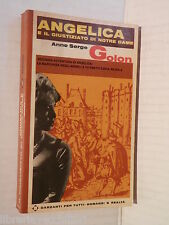 ANGELICA E IL GIUSTIZIATO DI NOTRE DAME Anne e Serge Golon Garzanti 1965 romanzo