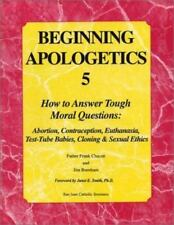 Beginning Apologetics 5: How to Answer Tough Moral Questions--Abortion,