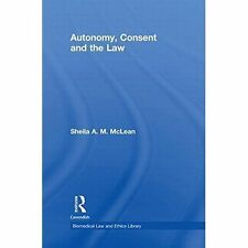 Autonomy, Consent and the Law (Biomedical Law and Ethics Library)-ExLibrary