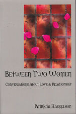 Between Two Women-Conversation about love and relationship by Patricia Harrelson