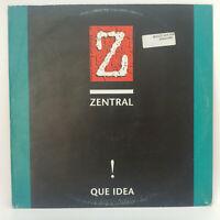 """Zentral – Que Idea ! Label: MD Records – Vinyl, 12"""", 45 RPM - Spain - 1993"""