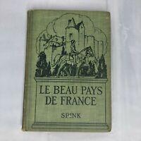 Antique Book - Le Beau Pays de France by Josette Eugenie Spink 1922