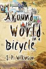 Around The World On A Bicycle by J. P. Wilkinson | Hardcover Book | 978178554974