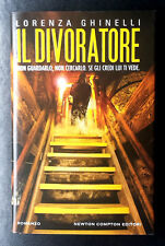 Lorenza Ghinelli, Il divoratore, Ed. Newton Compton, 2011