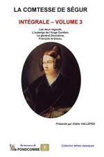 La Comtesse de Ségur: La Comtesse de Segur - Integrale - Volume 3 by Sophie...