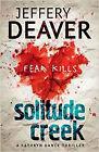Solitude Creek: Fear Kills in Agent Kathryn Dance Book 4 (Kathryn Dance thriller