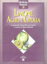 LIMONE AGLIO E CIPOLLA - LE PROPRIETA' DI QUESTI ALIMENTI - DR. APOLO CAPO