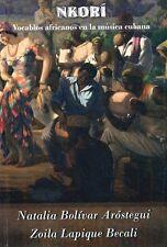 NKORI-VOCABLOS AFRICANOS MUSICA CUBANA Santeria Cuba Afro Cuban Orisha Abakua