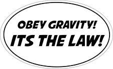 Obey gravedad es la ley-forma de óvalo pegatina de vinilo-Novedad 16 Cm X 9 Cm