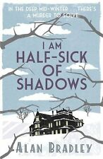 I Am Half-Sick of Shadows: A Flavia de Luce Mystery,Alan Bradl ,.9781409118176