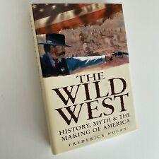 The Wild West: History, Myth & the Making of America von Frederick Nolan | p198