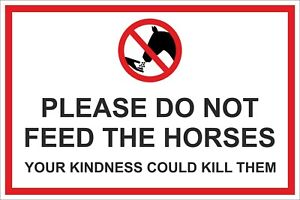 DO NOT FEED THE HORSES SIGN - 300x200 400x300 600x400mm IN METAL OR PLASTIC