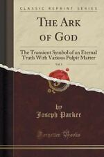 The Ark of God, Vol. 1: The Transient Symbol of an Eternal Truth with Various Pu