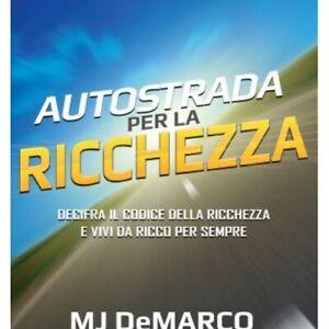 LIBRO AUTOSTRADA PER LA RICCHEZZA. DECIFRA IL CODICE DELLA RICCHEZZA-MJ DE MARCO