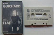 DANIEL GUICHARD  (K7 AUDIO)  CHANTE EDITH PIAF