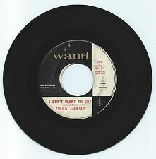 SOUL 45 CHUCK JACKSON I DON'T WANT TO CRY ON WAND  VG  ORIGINAL