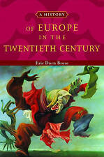 A History of Europe in the Twentieth Century by Eric Dorn Brose (Paperback, 2004