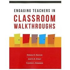 Engaging Teachers in Classroom Walkthroughs by Judith A. Stout, Claudia L. Edwa…